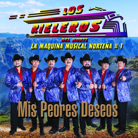 Los Rieleros_Mis peores deseos_1600x1600