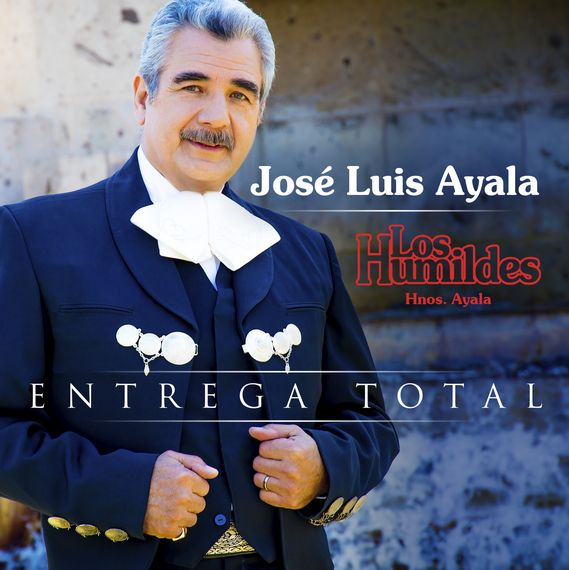 los humildes hermanos ayala - javier solis - entrega total - perfil