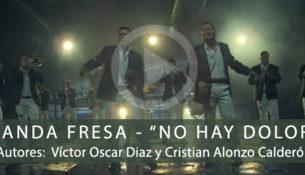 """BANDA FRESA – """"NO HAY DOLOR"""""""