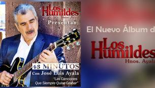 nuevo album de los humildes 43 minutos con jose luis ayala