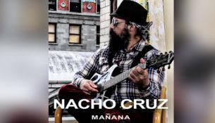 """LO NUEVO DE NACHO CRUZ """"MAÑANA"""""""